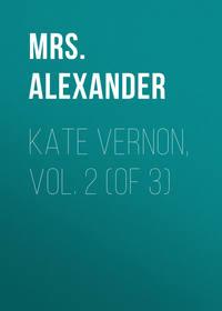 Alexander, Mrs.  - Kate Vernon, Vol. 2 (of 3)