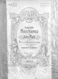 - Ausgewahlte Nocturnes v. John Field fur Violine mit Pianofortebegleitung ubertragen v. Fr. Hermann