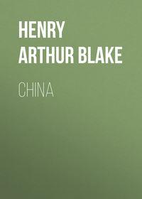 Blake Henry Arthur - China