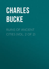Charles, Bucke  - Ruins of Ancient Cities (Vol. 2 of 2)