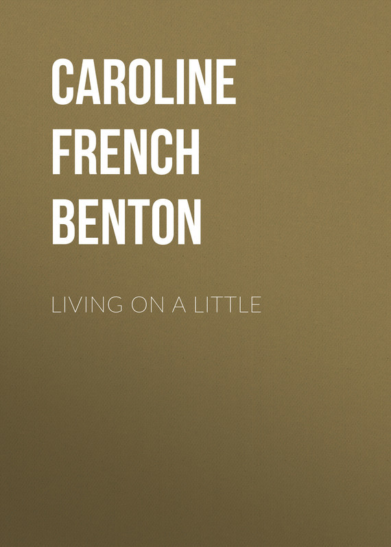 Caroline French Benton Living on a Little
