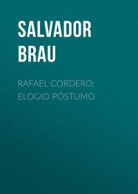 Brau Salvador - Rafael Cordero: Elogio P?stumo
