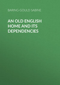 - An Old English Home and Its Dependencies