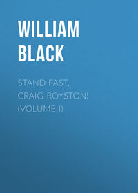 William, Black  - Stand Fast, Craig-Royston! (Volume I)