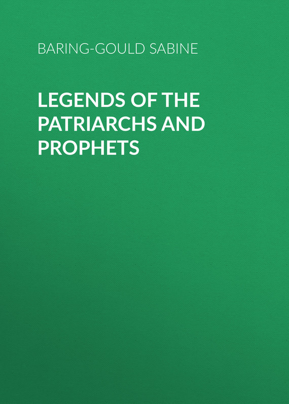 Baring-Gould Sabine Legends of the Patriarchs and Prophets han jin h six minor prophets through the centuries nahum habakkuk zephaniah haggai zechariah and malachi