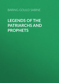 - Legends of the Patriarchs and Prophets
