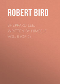 Montgomery, Bird Robert  - Sheppard Lee, Written by Himself. Vol. II (of 2)