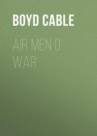 Boyd, Cable  - Air Men o' War