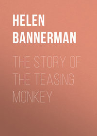Helen, Bannerman  - The Story of the Teasing Monkey