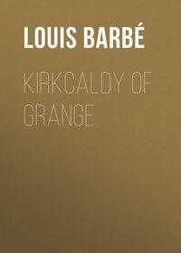 Barb?, Louis Auguste  - Kirkcaldy of Grange