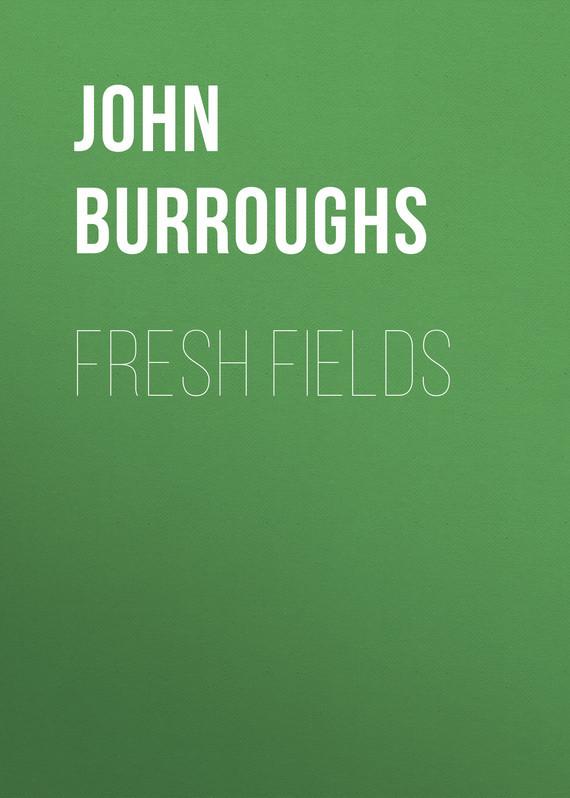 John Burroughs Fresh Fields