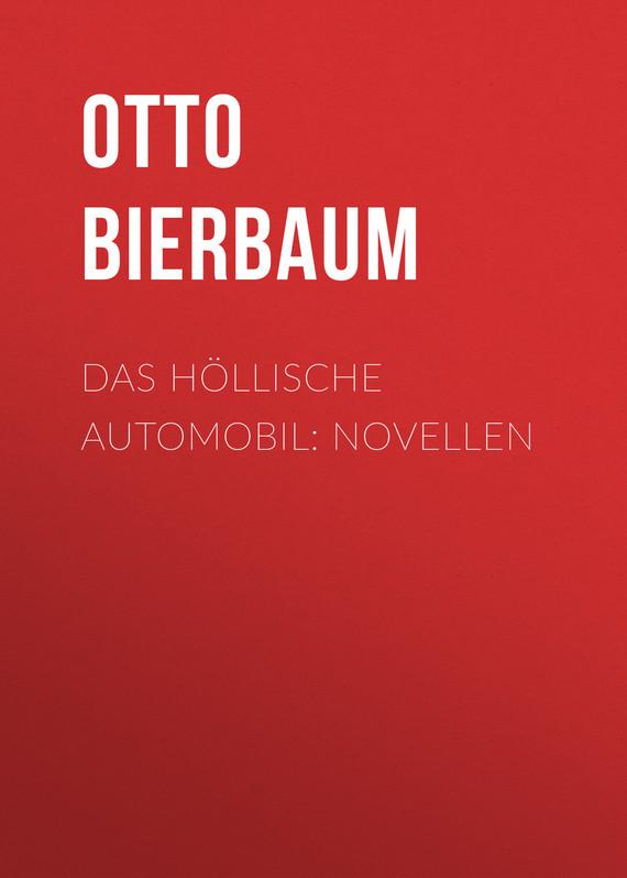 Обложка книги Das h?llische Automobil: Novellen, автор Bierbaum, Otto Julius