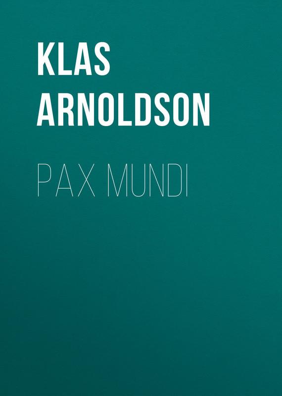 Arnoldson Klas Pontus Pax mundi рюкзак детский mojo pax mojo pax рюкзак boombox с колонками черный белый