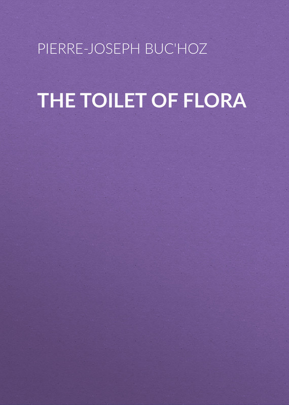 Buc'hoz Pierre-Joseph The Toilet of Flora flora of lcwu