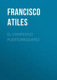 Valle, Atiles Francisco Del  - El Campesino Puertorrique?o