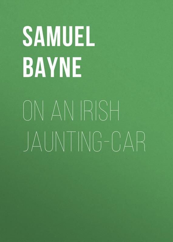 Обложка книги On an Irish Jaunting-car, автор Gamble, Bayne Samuel