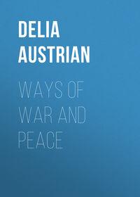Austrian Delia - Ways of War and Peace