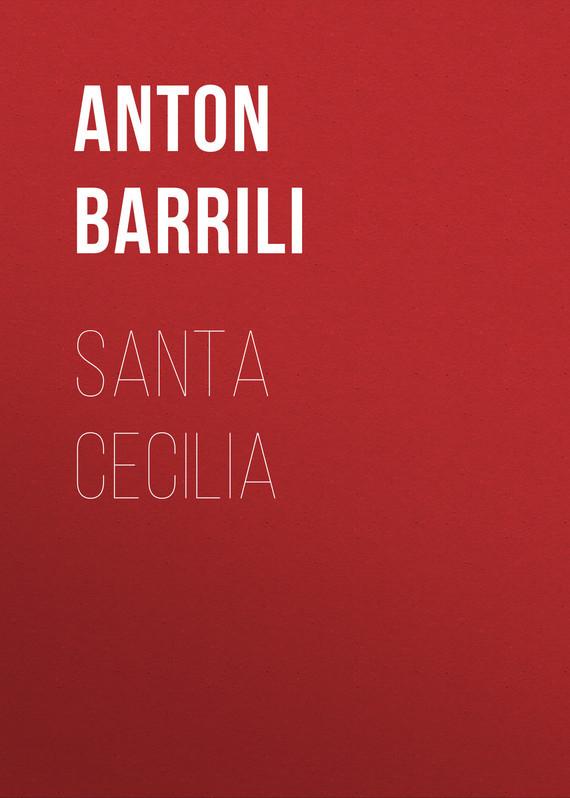 Barrili Anton Giulio Santa Cecilia barrili anton giulio tra cielo e terra romanzo