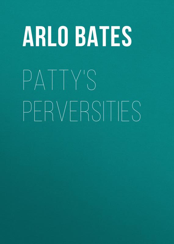 Bates Arlo Patty's Perversities