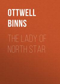 Ottwell Binns - The Lady of North Star