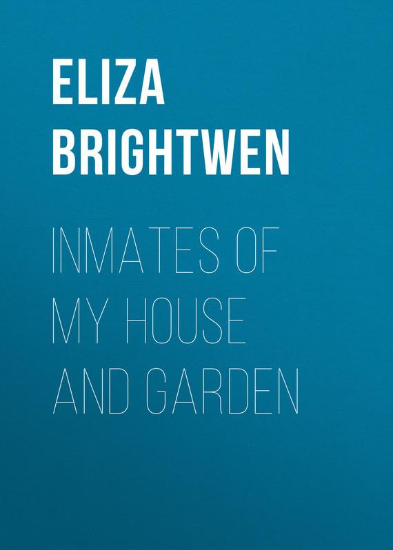 Brightwen Eliza Elder Inmates of my House and Garden country house garden