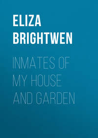 Elder, Brightwen Eliza  - Inmates of my House and Garden