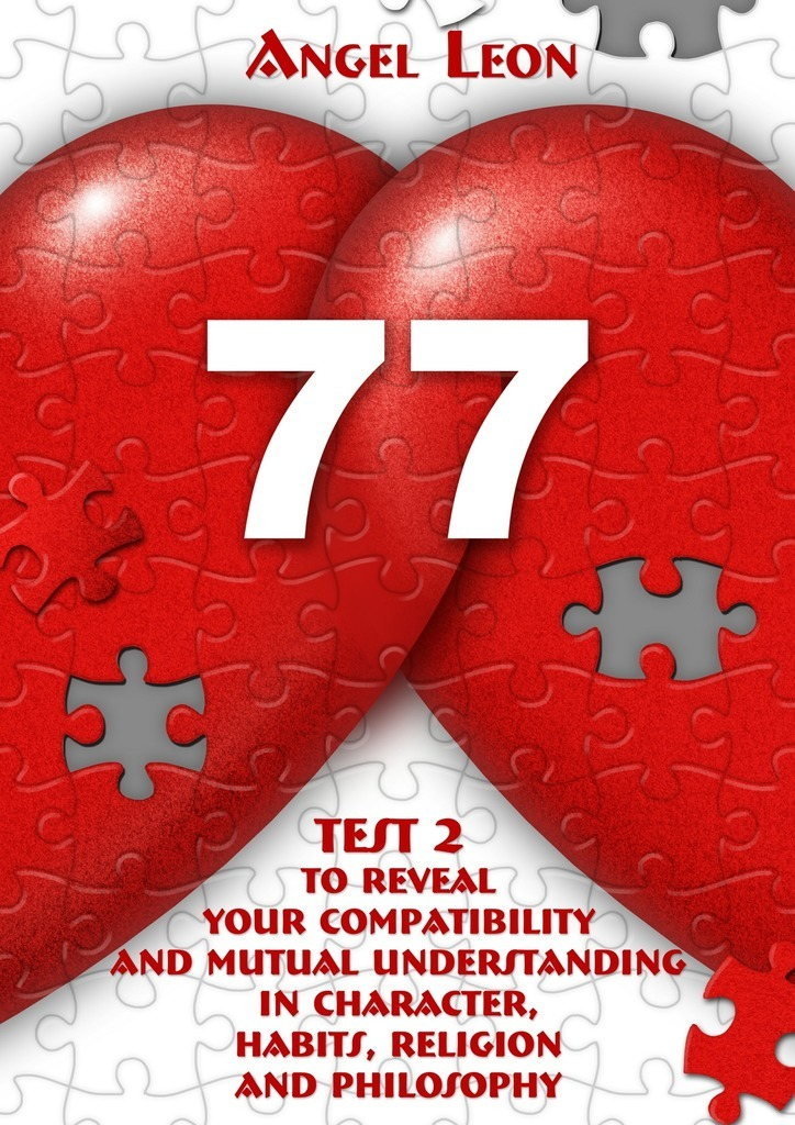 Leon Angel Test 2 to reveal your compatibility and mutual understanding in character, habits, religion and philosophy joseph luciani j the power of self coaching the five essential steps to creating the life you want