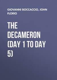 Boccaccio, Giovanni  - The Decameron (Day 1 to Day 5)