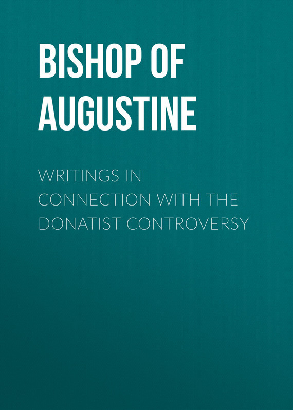 Bishop of Hippo Saint Augustine Writings in Connection with the Donatist Controversy bowen m the bishop of hell