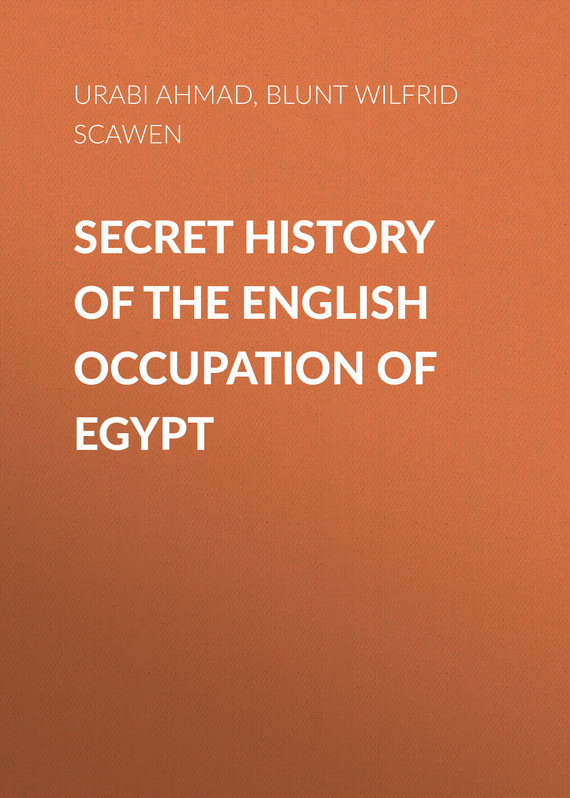 Blunt Wilfrid Scawen Secret History of the English Occupation of Egypt souvenir of egypt