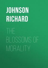 Richard, Johnson  - The Blossoms of Morality