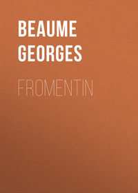 Beaume Georges - Fromentin