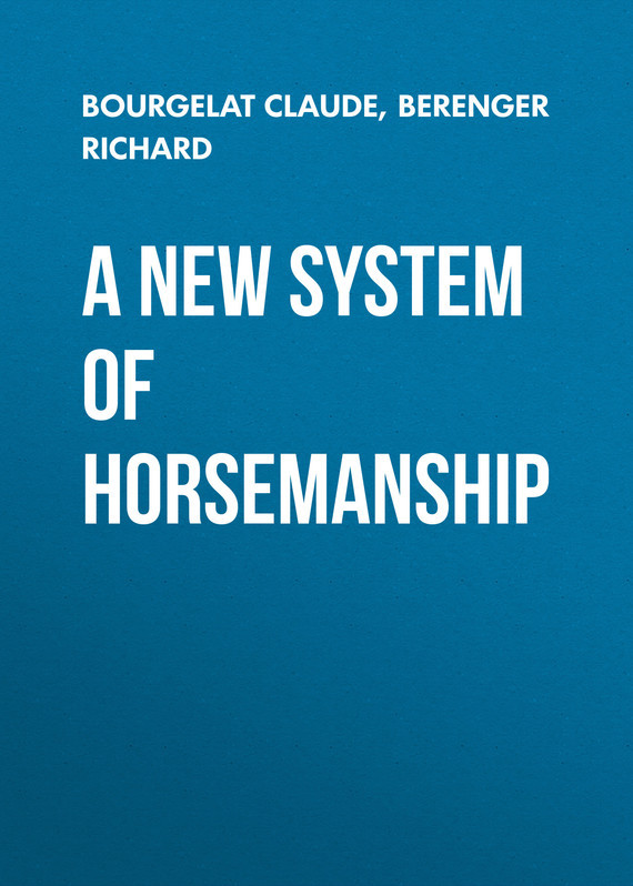 Bourgelat Claude A New System of Horsemanship a new lease of death