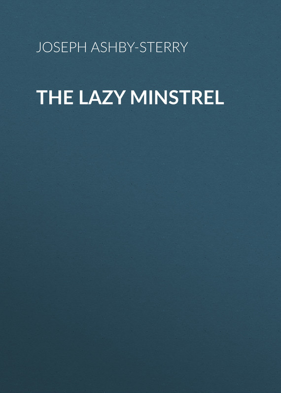 The Lazy Minstrel