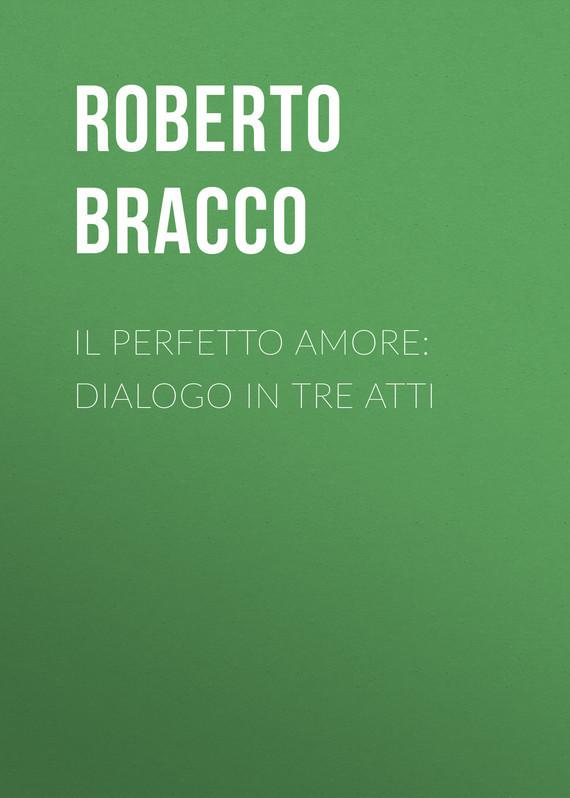 Il perfetto amore: Dialogo in tre atti