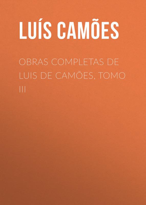 Luís de Camões. Obras Completas de Luis de Camões, Tomo III