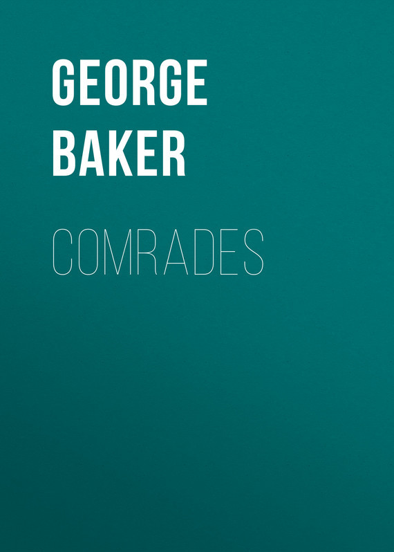 Baker George Melville Comrades