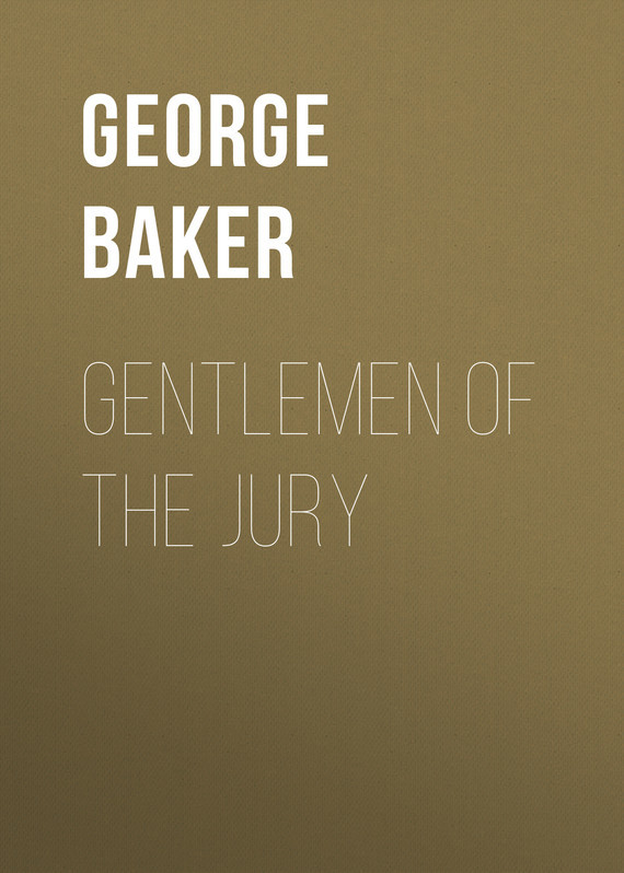 Baker George Melville Gentlemen of the Jury цена 2017