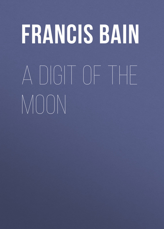 Bain Francis William A Digit of the Moon digit 130