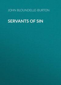 Bloundelle-Burton, John  - Servants of Sin