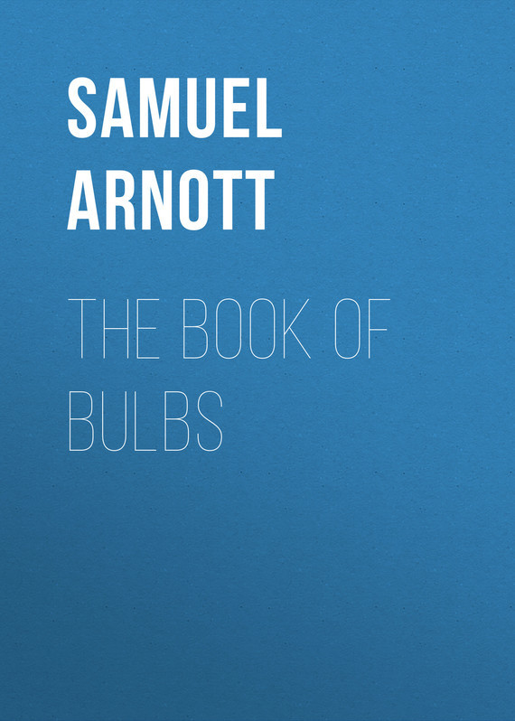 Arnott Samuel The Book of Bulbs samuel rickless c locke