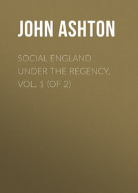 John, Ashton  - Social England under the Regency, Vol. 1 (of 2)