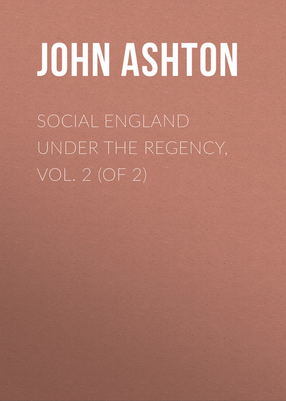 Social England under the Regency, Vol. 2 (of 2)