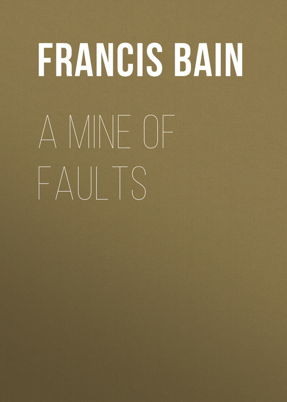 Bain Francis William A Mine of Faults no child of mine