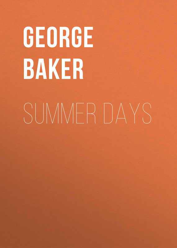 Baker George Melville Summer Days цена 2017