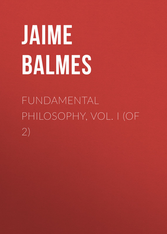 Fundamental Philosophy, Vol. I (of 2)