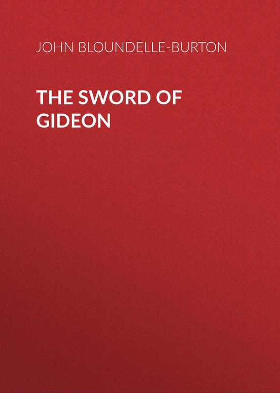 John Bloundelle-Burton The Sword of Gideon the sword