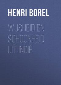Fran?ois, Borel Henri Jean  - Wijsheid en schoonheid uit Indi?