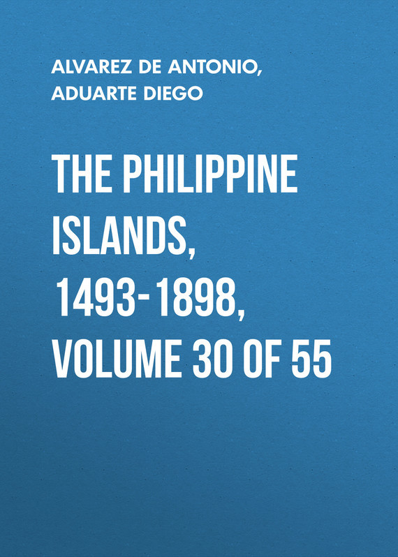 Aduarte Diego The Philippine Islands, 1493-1898, Volume 30 of 55 knights of sidonia volume 6