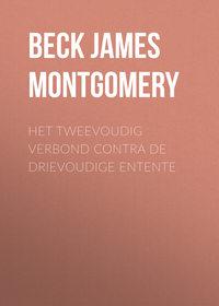 Montgomery, Beck James  - Het tweevoudig verbond contra de drievoudige Entente